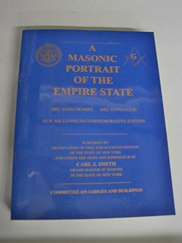 A Masonic Portrait of the Empire State: 2002 Anno Domini, 6002 Anno Lucis -
