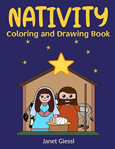 Nativity Coloring and Drawing Book: Bible-Based Coloring and Drawing Activities That Tell the Story of the Miracle of Jesus' Birth