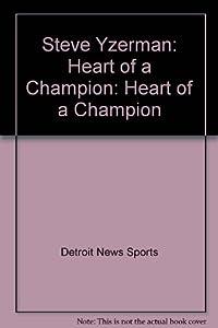 Steve Yzerman: Heart of a Champion
