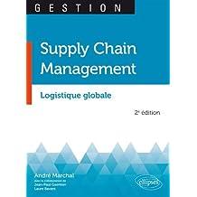 Supply Chain Management: Logistique Globale 2e Éd.