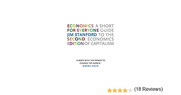 Amazon economics for everyone 2nd edition a short guide to amazon economics for everyone 2nd edition a short guide to the economics of capitalism ebook jim stanford tony biddle kindle store fandeluxe Gallery