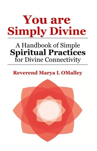 Download You Are Simply Divine: A Handbook of Simple Spiritual Practices for Divine Connectivity ebook
