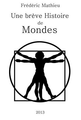Une brève histoire de mondes: Crises et complexités, de Copernic aux univers multiples (French Edition)