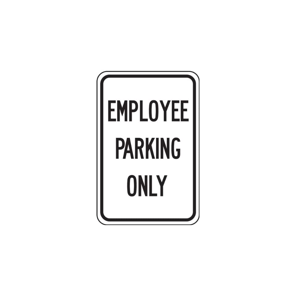 EMPLOYEE PARKING ONLY (BLACK/WHITE) 18 x 12 Sign .080 Reflective Aluminum