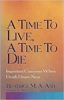 A Time to Live, a Time to Die: Important Concerns When Death Draws Near