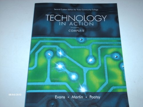 Technology in Action, Complete, Second Custom Edition for Tulsa Community College