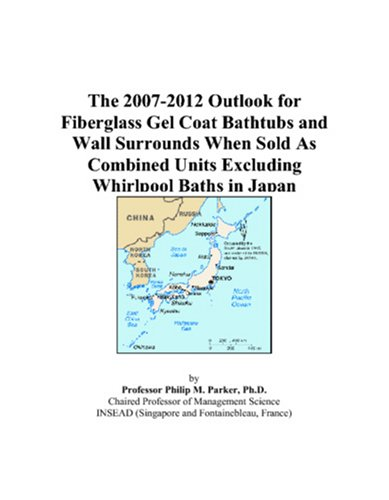 (The 2007-2012 Outlook for Fiberglass Gel Coat Bathtubs and Wall Surrounds When Sold As Combined Units Excluding Whirlpool Baths in Japan)