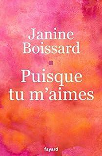 Puisque tu m'aimes, Boissard, Janine