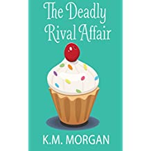 The Deadly Rival Affair (Cozy Mystery) (Daisy McDare Cozy Creek Mystery Book 8)