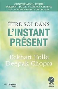 Être soi dans l'instant présent par Eckhart Tolle