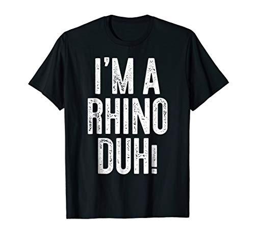 I'm A Rhino Duh! T-Shirt Costume Gift Shirt -