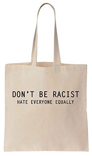 Don't Be Racist, Hate Everyone Equally Design Sacchetto di cotone tela di canapa