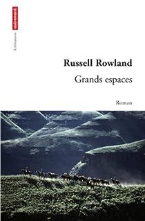 Grands espaces par Rowland