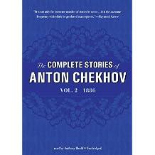 The Complete Stories of Anton Chekhov, Volume 2: 1886