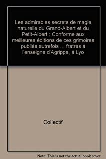 Les admirables secrets de magie naturelle du Grand-Albert et du Petit-Albert, Albert le Grand (auteur prétendu)