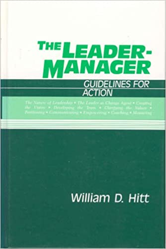 The Leader Manager Guidelines For Action William D Hitt