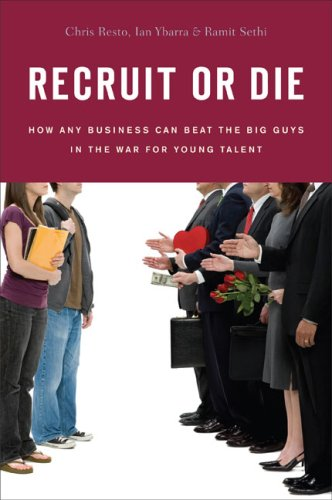 Bronze Fusion Jack - Recruit or Die: How Any Business Can Beat the Big Guys in the War for YoungTalent