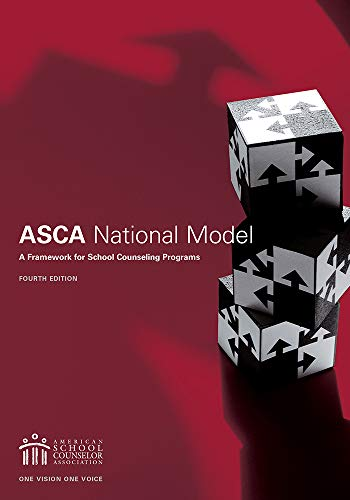 The ASCA National Model: A Framework for School Counseling Programs, 4th edition