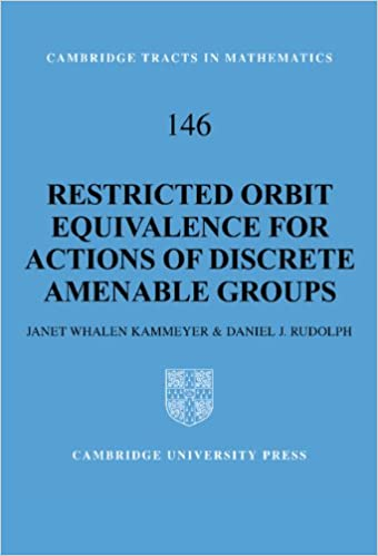Restricted Orbit Equivalence for Actions of Discrete Amenable Groups (Cambridge Tracts in Mathematics)