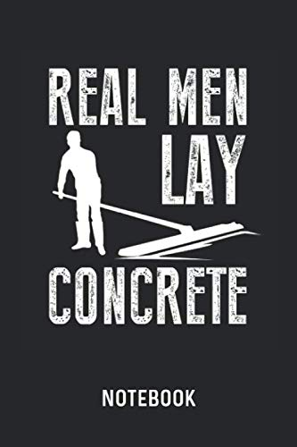 "Real Men Lay Concrete Notebook: Blank & Dotted Asphalt Road Worker Journal (6"" x 9"") For Every Construction Worker"