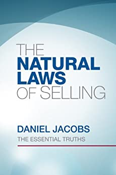 The Natural Laws of Selling by [Jacobs, Daniel]