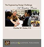 img - for [ THE ENGINEERING DESIGN CHALLENGE: A UNIQUE OPPORTUNITY Paperback ] Dolan, Charles W ( AUTHOR ) Mar - 01 - 2013 [ Paperback ] book / textbook / text book