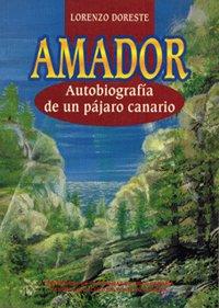 Amador, autobiografia de un pajaro canario (Spanish Edition)
