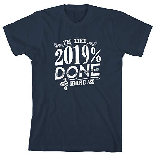 (I'm Like 2019% Done Senior Class Men's Shirt - Small - Navy Blue)