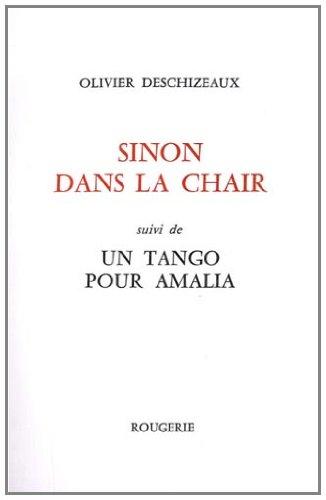 Sinon dans la chair : Suivi de Un tango pour Amalia
