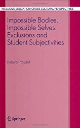 Impossible Bodies, Impossible Selves: Exclusions and Student Subjectivities (Inclusive Education: Cross Cultural Perspectives)