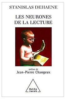 Les neurones de la lecture, Dehaene, Stanislas