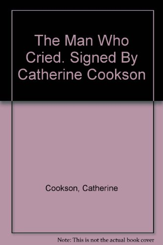 The Man Who Cried. Signed By Catherine Cookson