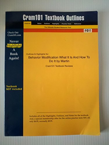 Read Online Studyguide for Behavior Modification What It Is And How To Do It by Martin, ISBN 9780130995841 (Cram101 Textbook Outlines) PDF