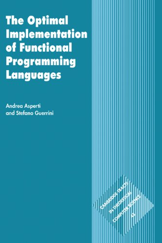 The Optimal Implementation of Functional Programming Languages (Cambridge Tracts in Theoretical Computer Science) by Andrea Asperti