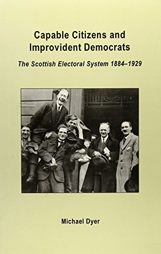 Capable Citizens and Improvident Democrats : The Scottish Electoral System -