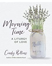Morning Time: A Liturgy of Love