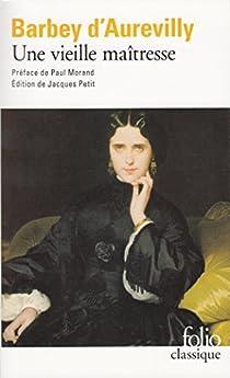 Une Vieille Maîtresse Jules Barbey D Aurevilly Babelio