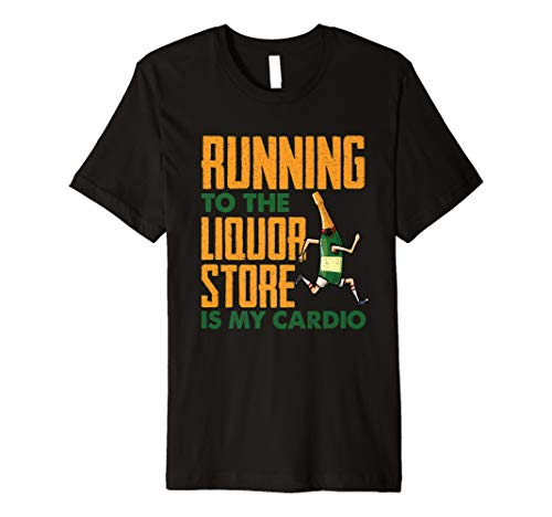 Running To The Liquor Store Is My Cardio Alcohol Pun Gift Premium -