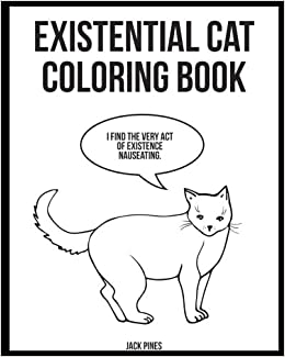 Amazon Existential Cats Coloring Book 9781981641338 Jack Pines Books