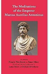 The Meditations of the Emperor Marcus Aurelius Antoninus Paperback