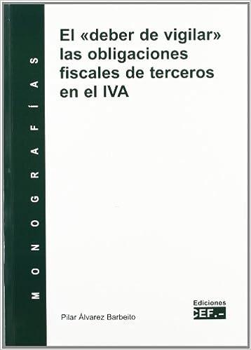 El deber de vigilar las obligaciones fiscales de terceros en el IVA (Spanish) Paperback – 2012