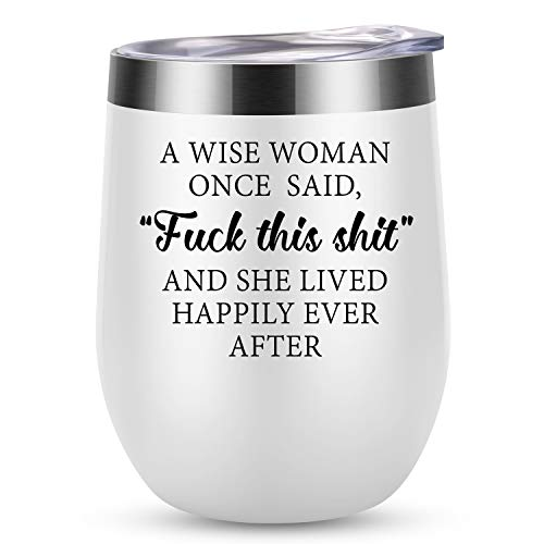 A Wise Woman Once Said Explicit And She Lived Happily Ever After - LEADO 12 oz Stainless Steel Wine Tumbler Insulated Novelty Cup with Lid and Straw, Funny Birthday Gift for Women with Gifts Box