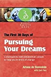 The First 30 Days of Pursuing Your Dreams