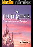 The Flute Keeper (The Flute Keeper Saga Book 1)
