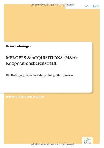 MERGERS & ACQUISITIONS (M&A): Kooperationsbereitschaft: Die Bedingungen im Post-Merger-Integrationsprozess (German Edition) PDF