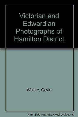 Victorian Edwardian Photographs (Victorian and Edwardian Photographs of Hamilton)