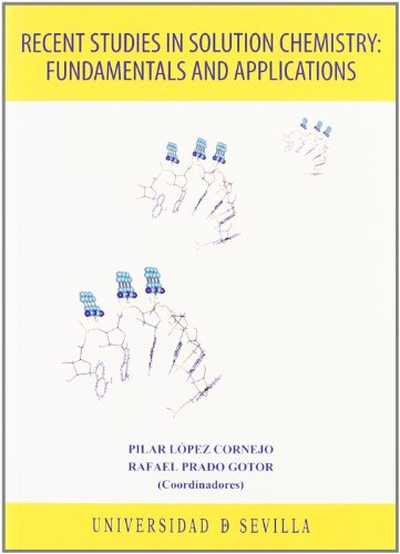 Descargar Libro Recent Studies In Solution Chemistry: Fundamentals And Applications. Pilar López Cornejo