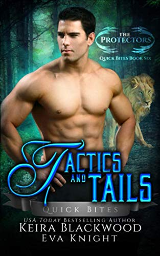 Tactics and Tails: A Lion and Tiger Shifter Romance (The Protectors Quick Bites) (Quick Bites)