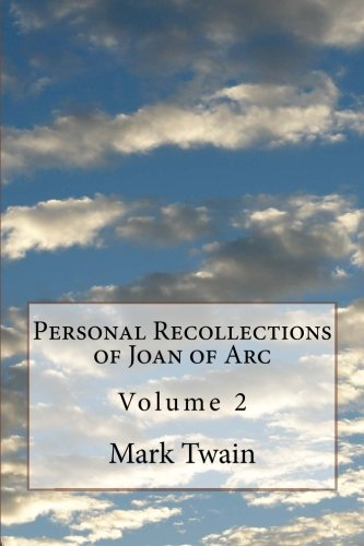 Personal Recollections of Joan of Arc: Volume 2