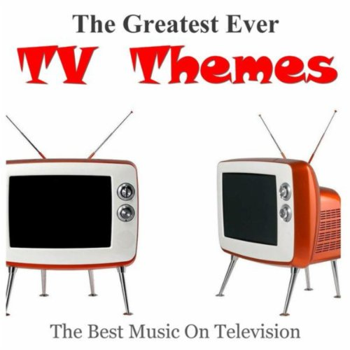 The Greatest Ever TV Themes